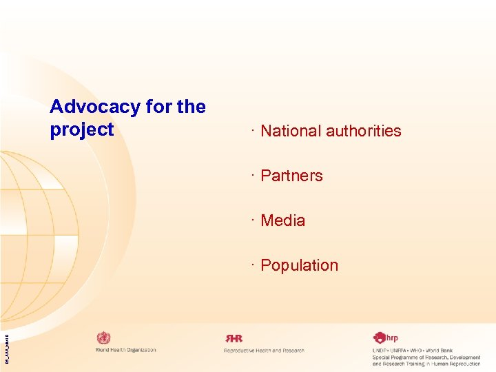 Advocacy for the project · National authorities · Partners · Media 05_XXX_MM 10 ·
