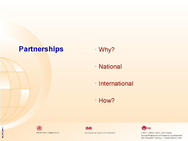 Partnerships · Why? · National · International 05_XXX_MM 11 · How?