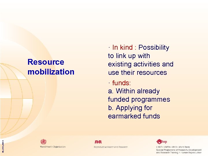 Resource mobilization · In kind : Possibility to link up with existing activities and