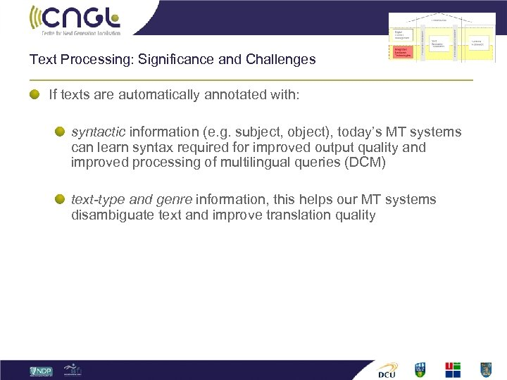 Text Processing: Significance and Challenges If texts are automatically annotated with: syntactic information (e.
