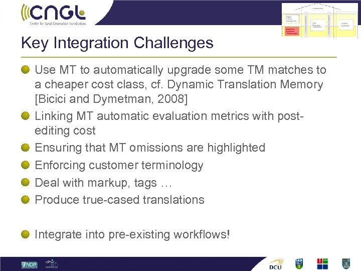 Key Integration Challenges Use MT to automatically upgrade some TM matches to a cheaper
