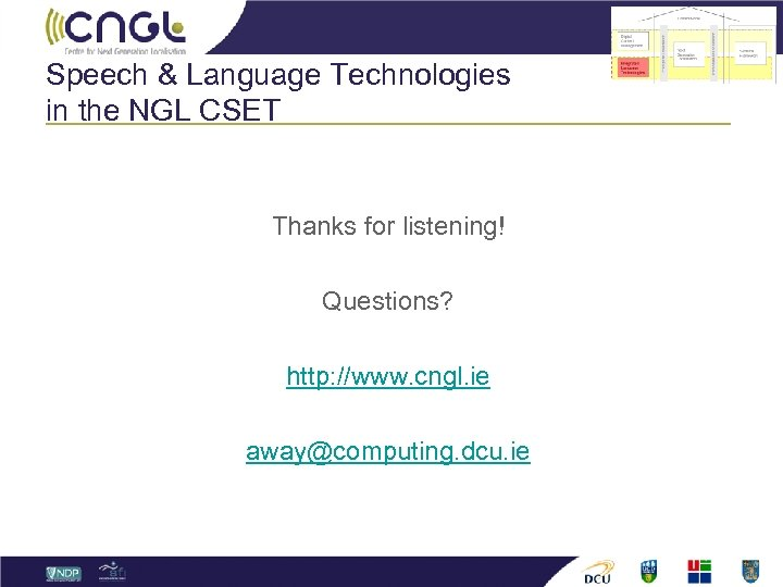 Speech & Language Technologies in the NGL CSET Thanks for listening! Questions? http: //www.