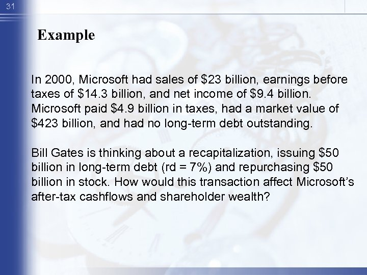 31 Example In 2000, Microsoft had sales of $23 billion, earnings before taxes of