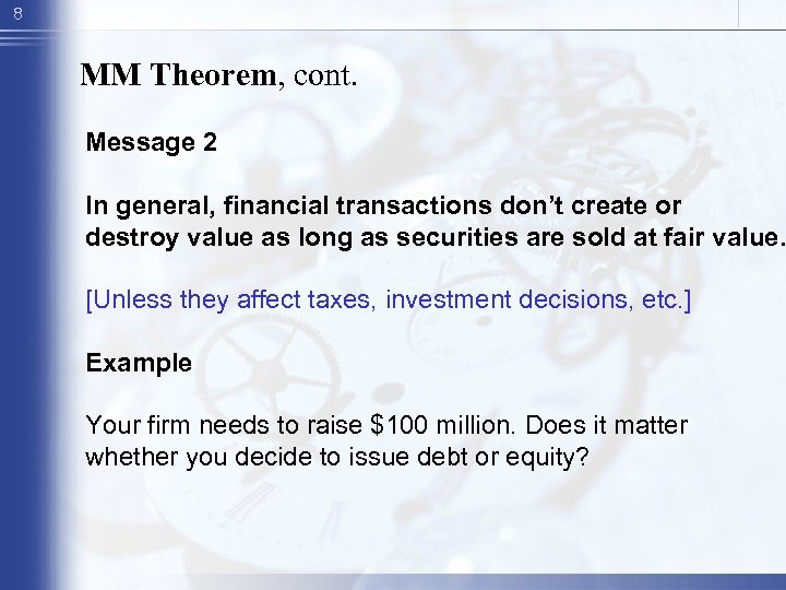 8 MM Theorem, cont. Message 2 In general, financial transactions don't create or destroy