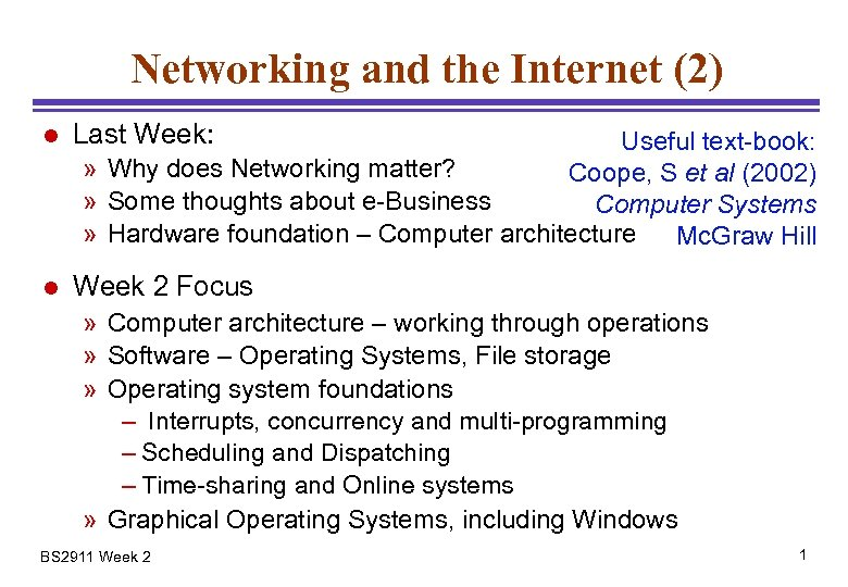 Networking and the Internet (2) l Last Week: l Week 2 Focus Useful text-book: