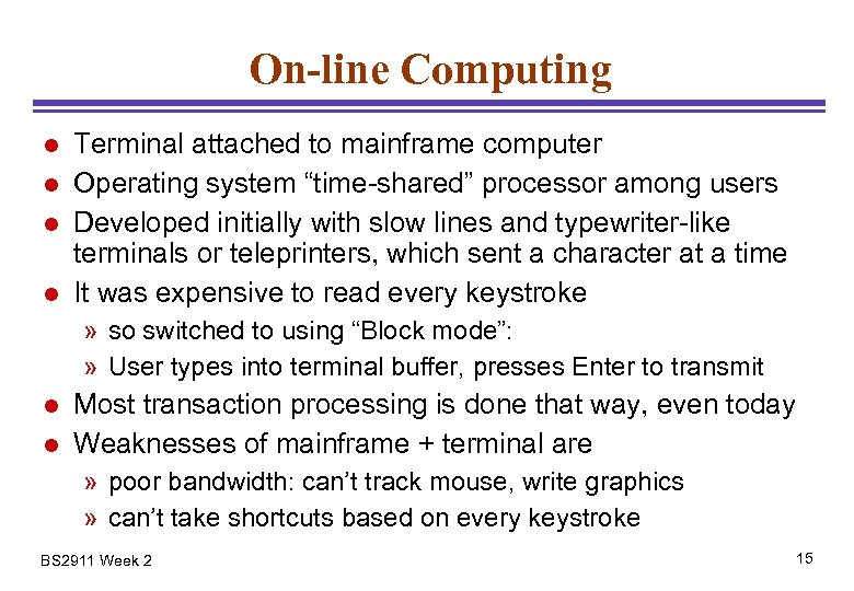 """On-line Computing l l Terminal attached to mainframe computer Operating system """"time-shared"""" processor among"""