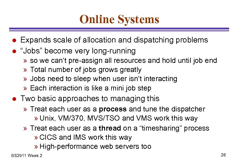 """Online Systems l l Expands scale of allocation and dispatching problems """"Jobs"""" become very"""