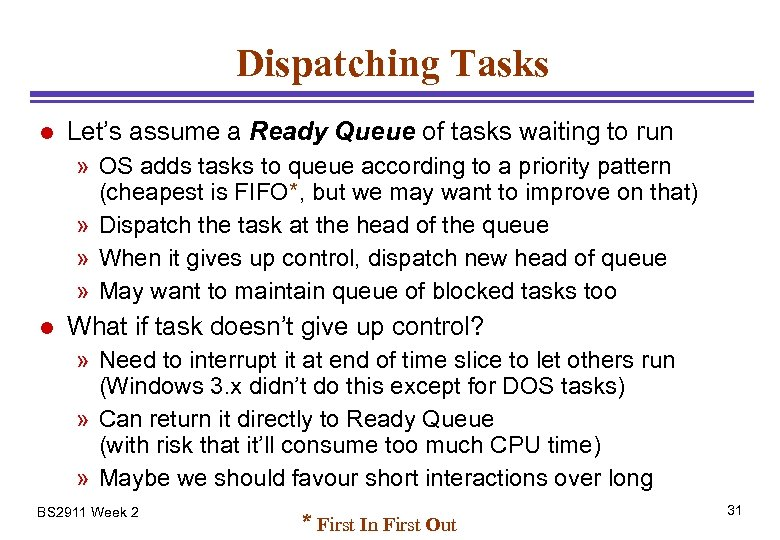 Dispatching Tasks l Let's assume a Ready Queue of tasks waiting to run »