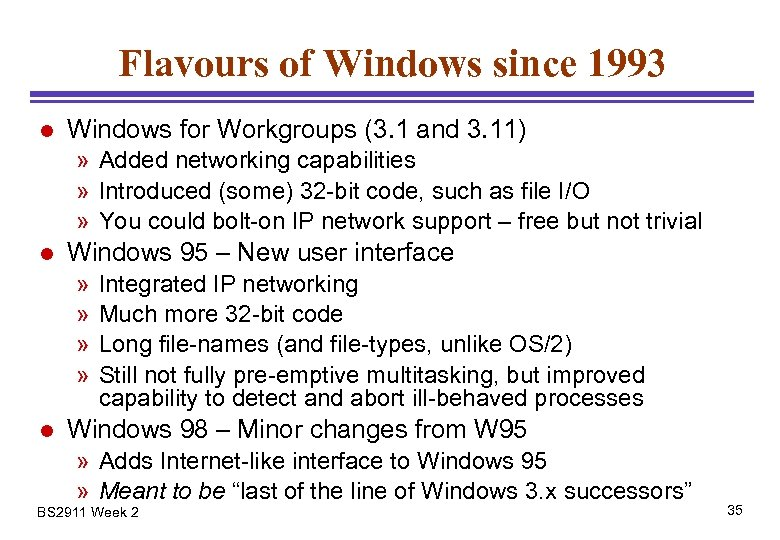 Flavours of Windows since 1993 l Windows for Workgroups (3. 1 and 3. 11)