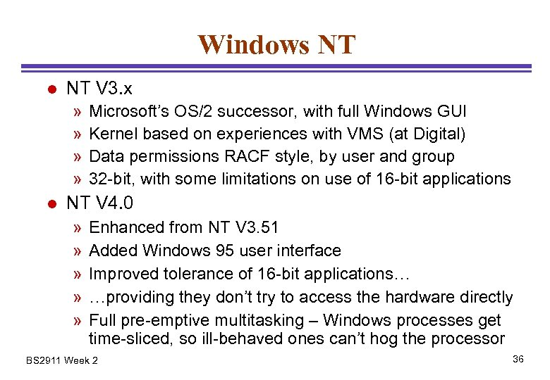 Windows NT l NT V 3. x » » l Microsoft's OS/2 successor, with