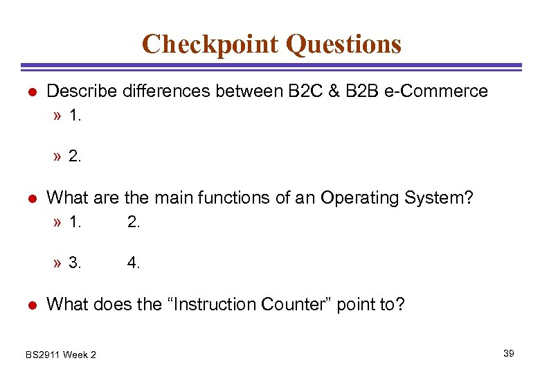 Checkpoint Questions l Describe differences between B 2 C & B 2 B e-Commerce