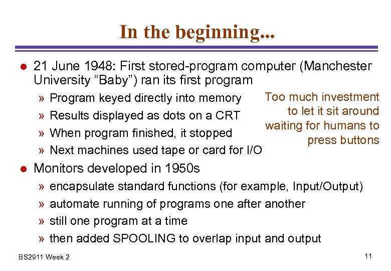 In the beginning. . . l 21 June 1948: First stored-program computer (Manchester University