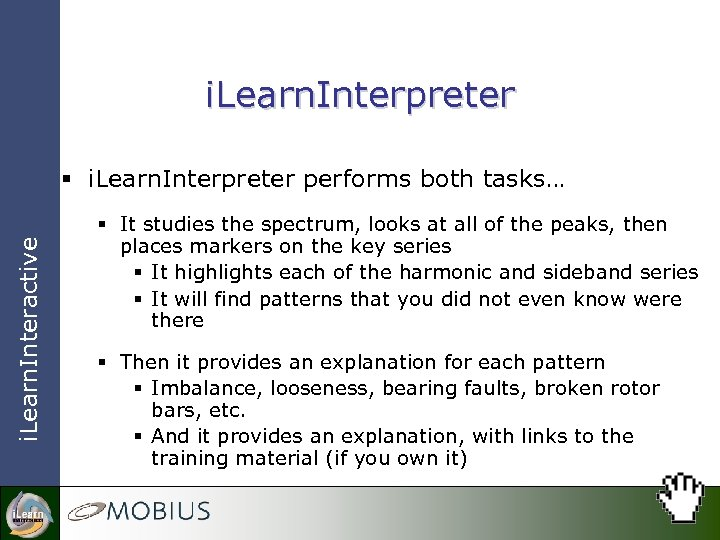 i. Learn. Interpreter i. Learn. Interactive § i. Learn. Interpreter performs both tasks… §