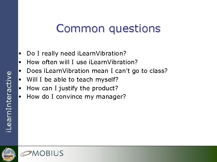 i. Learn. Interactive Common questions § § § Do I really need i. Learn.