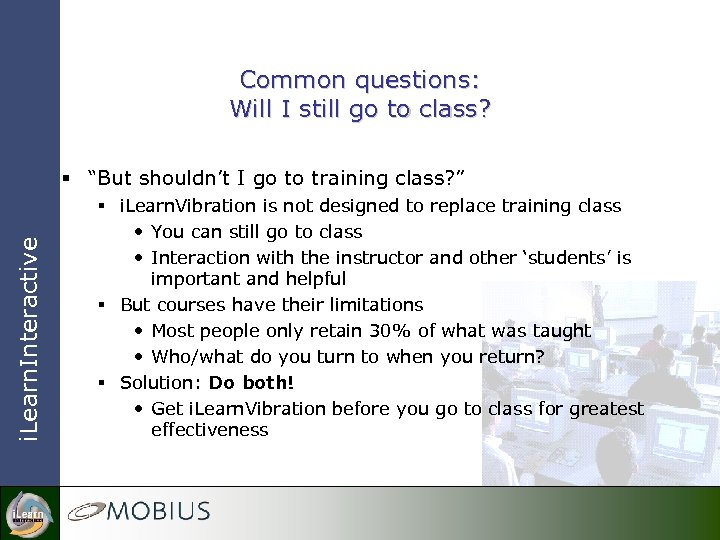 "Common questions: Will I still go to class? i. Learn. Interactive § ""But shouldn't"
