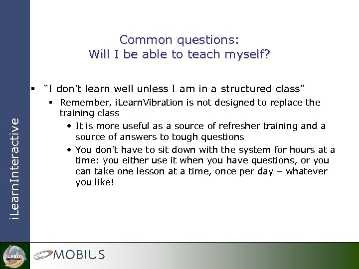 "Common questions: Will I be able to teach myself? i. Learn. Interactive § ""I"