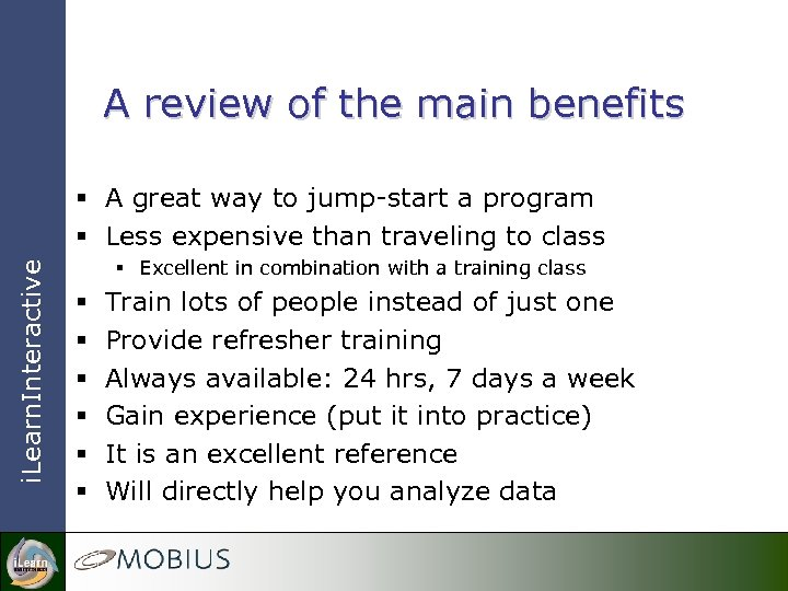 A review of the main benefits i. Learn. Interactive § A great way to