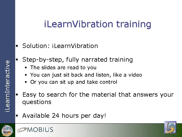 i. Learn. Vibration training i. Learn. Interactive § Solution: i. Learn. Vibration § Step-by-step,