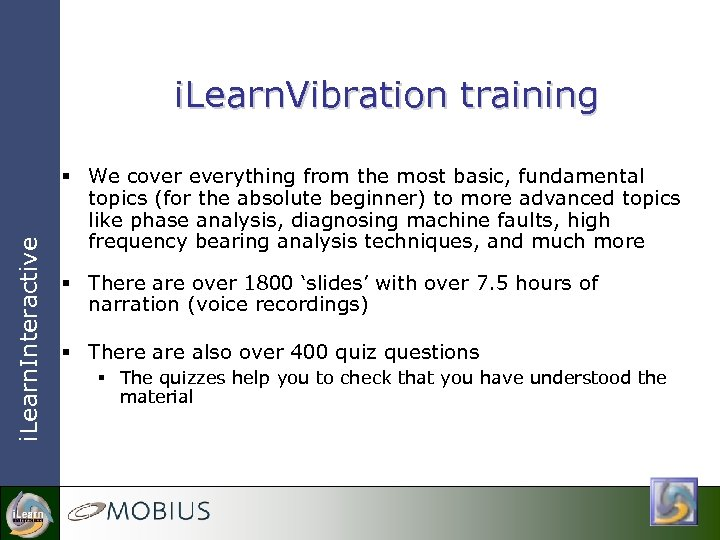 i. Learn. Interactive i. Learn. Vibration training § We cover everything from the most