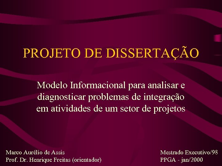 PROJETO DE DISSERTAÇÃO Modelo Informacional para analisar e diagnosticar problemas de integração em atividades