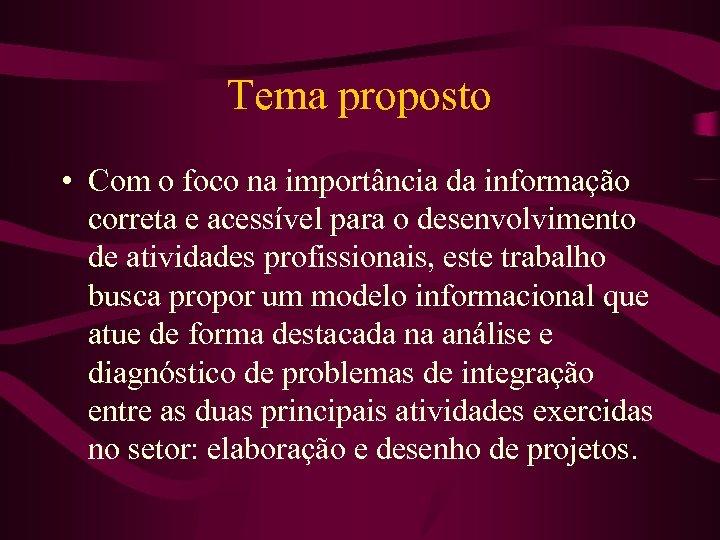 Tema proposto • Com o foco na importância da informação correta e acessível para