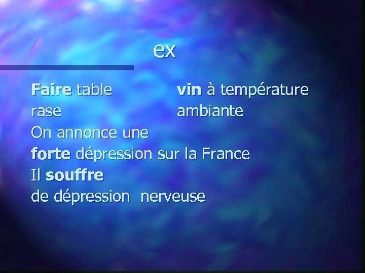 ex Faire table vin à température rase ambiante On annonce une forte dépression sur