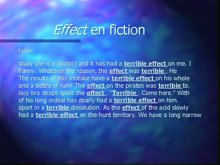Effect en fiction Fiction study (he is a doctor) and it has had a