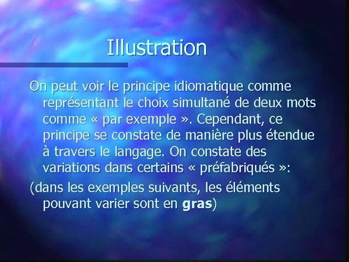 Illustration On peut voir le principe idiomatique comme représentant le choix simultané de deux