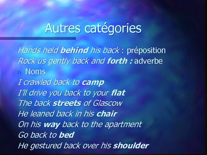Autres catégories Hands held behind his back : préposition Rock us gently back and