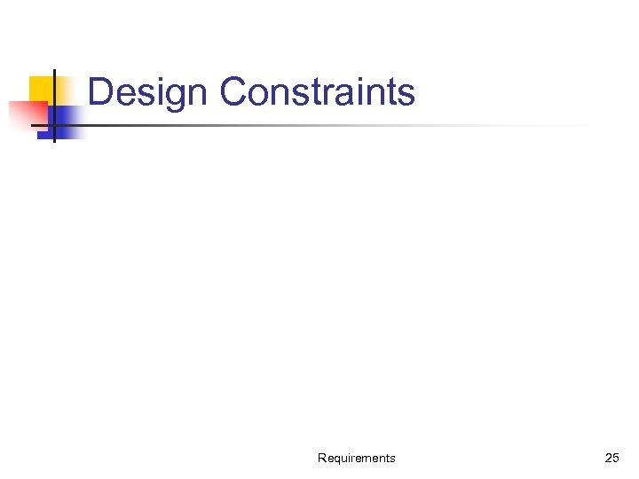 Design Constraints Requirements 25