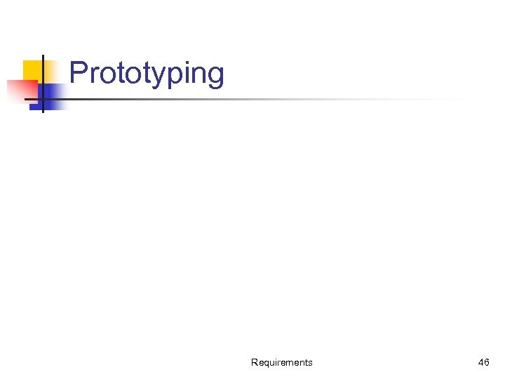 Prototyping Requirements 46