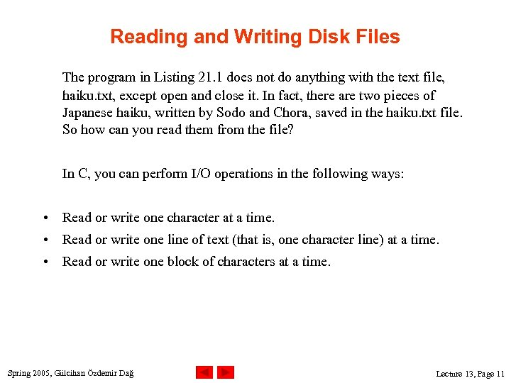 Reading and Writing Disk Files The program in Listing 21. 1 does not do