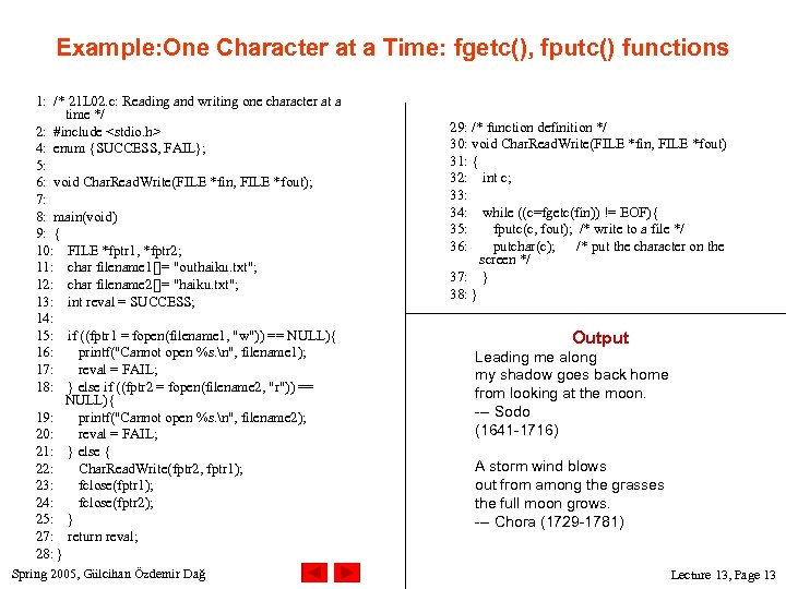 Example: One Character at a Time: fgetc(), fputc() functions 1: /* 21 L 02.