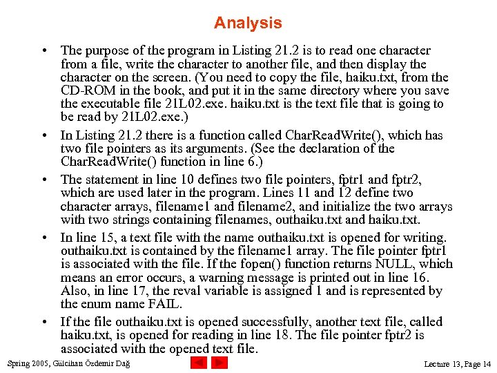 Analysis • The purpose of the program in Listing 21. 2 is to read