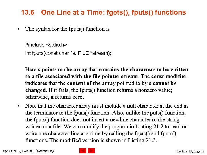 13. 6 One Line at a Time: fgets(), fputs() functions • The syntax for