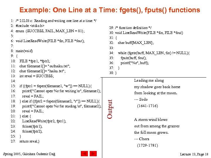 Example: One Line at a Time: fgets(), fputs() functions Spring 2005, Gülcihan Özdemir Dağ