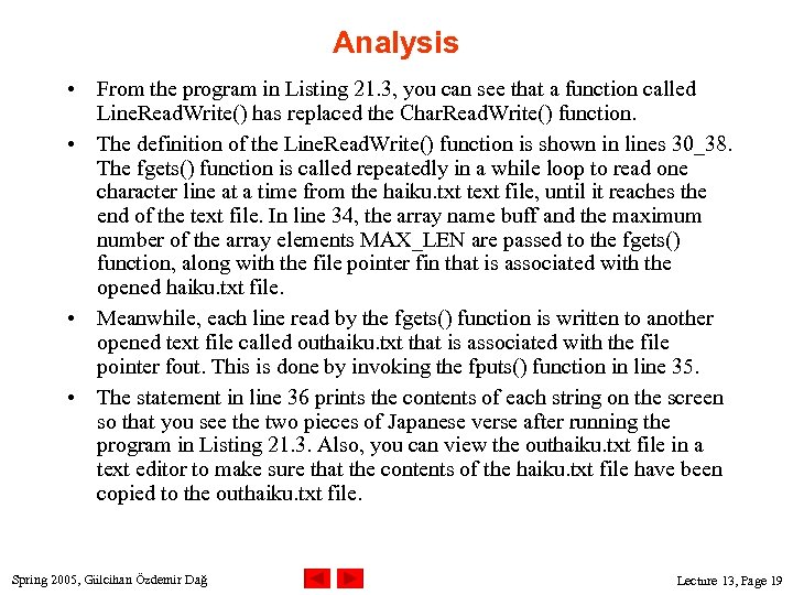 Analysis • From the program in Listing 21. 3, you can see that a