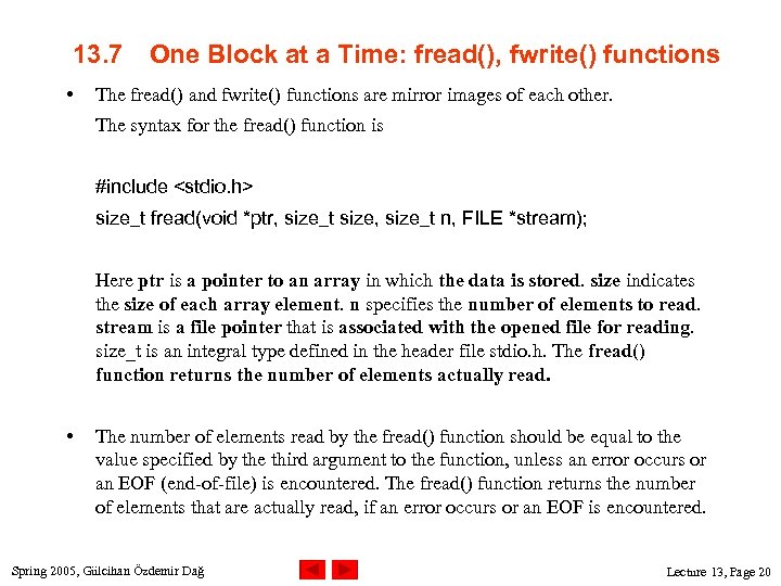 13. 7 • One Block at a Time: fread(), fwrite() functions The fread() and