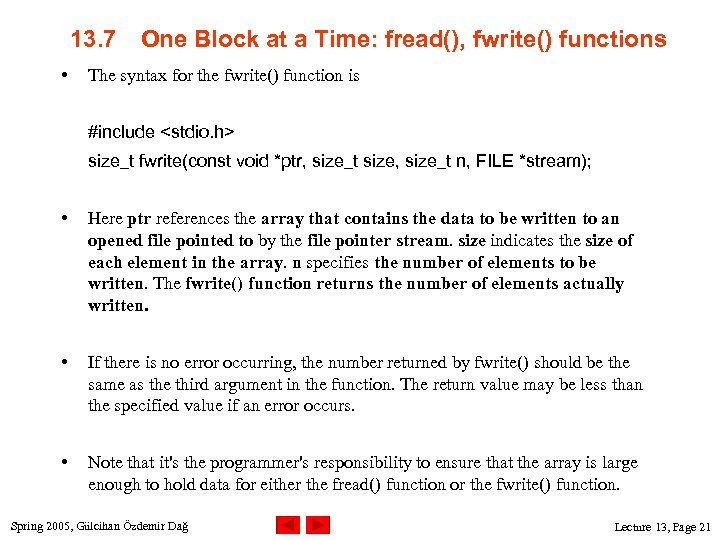 13. 7 • One Block at a Time: fread(), fwrite() functions The syntax for