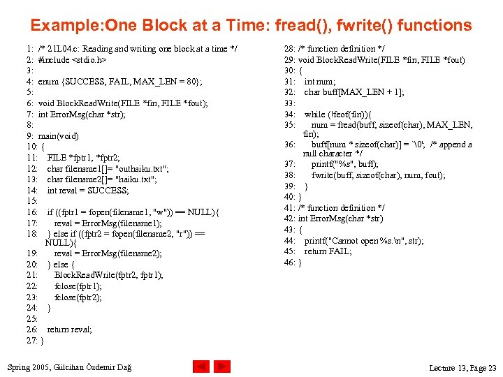 Example: One Block at a Time: fread(), fwrite() functions 1: /* 21 L 04.