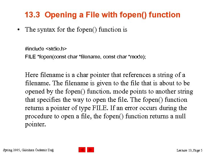 13. 3 Opening a File with fopen() function • The syntax for the fopen()