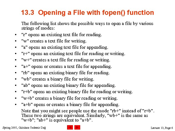 13. 3 Opening a File with fopen() function • • • The following list