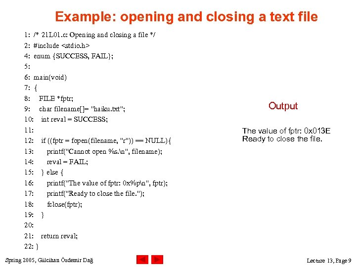 Example: opening and closing a text file 1: /* 21 L 01. c: Opening