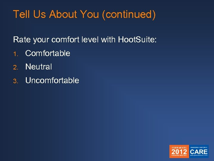 Tell Us About You (continued) Rate your comfort level with Hoot. Suite: 1. Comfortable