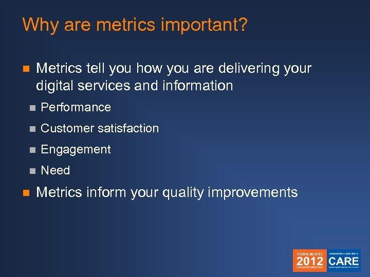 Why are metrics important? n Metrics tell you how you are delivering your digital