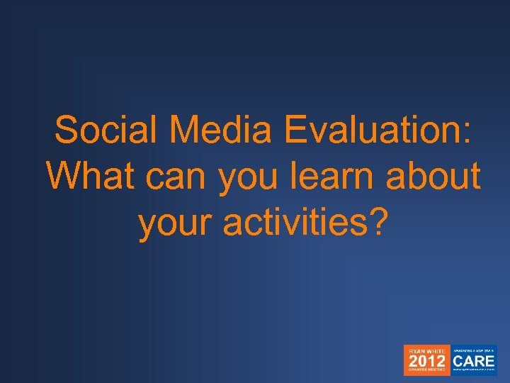 Social Media Evaluation: What can you learn about your activities?