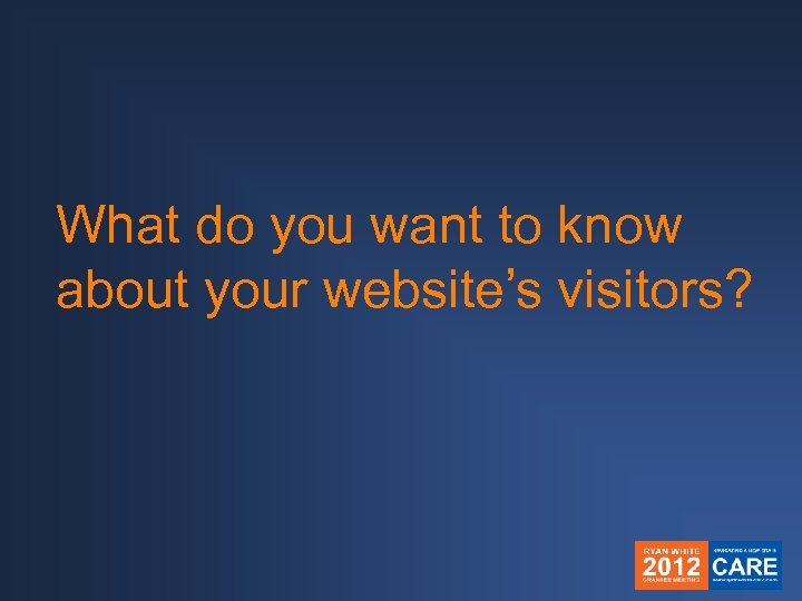 What do you want to know about your website's visitors?