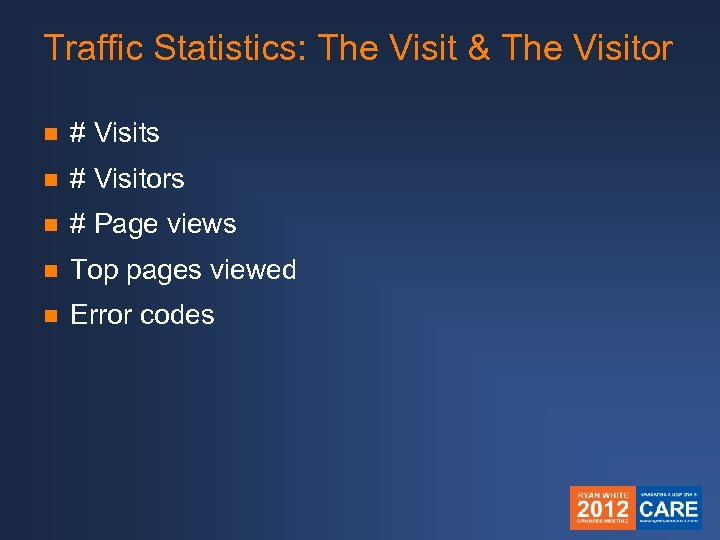 Traffic Statistics: The Visit & The Visitor n # Visits n # Visitors n