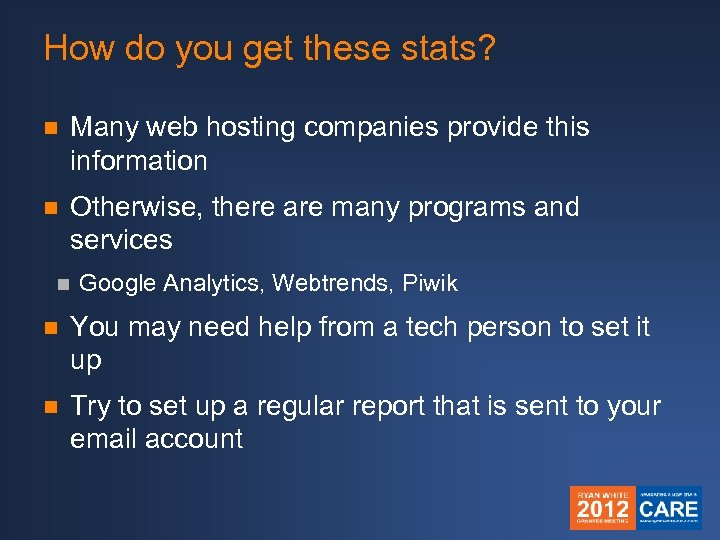 How do you get these stats? n Many web hosting companies provide this information