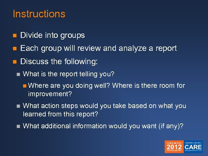 Instructions n Divide into groups n Each group will review and analyze a report
